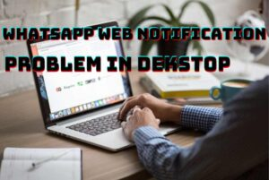 How to remove WhatsApp Web Notification by Desktop