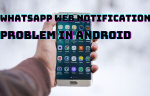 How to stop WhatsApp Web Notification on android